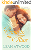 Come to Me Alive: A Contemporary Christian Romance Novel