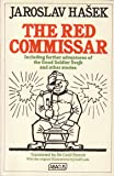 The Red Commissar: Including Further Adventures of the Good Soldier Svejk and Other Stories