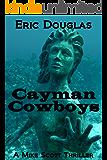 Cayman Cowboys (A Mike Scott Thriller Book 1)