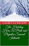 The Holiday Hero: A Pride and Prejudice Sensual Intimate (A Christmas Engagement Book 1)