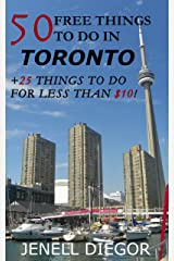 50 Free Things to Do in Toronto (+25 Things to Do for Less Than $10!) (Budget Destination Canada Book 1) Kindle Edition