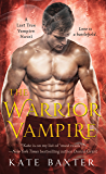 The Warrior Vampire: A Last True Vampire Novel (Last True Vampire series)
