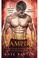 The Warrior Vampire: A Last True Vampire Novel (Last True Vampire series Book 2)