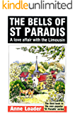 The Bells of St Paradis: A love affair with the Limousin (St Paradis Series Book 3)