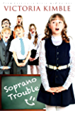 Soprano Trouble (The Choir Girls Book 1)