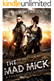 The Mad Mick: Book One of The Mad Mick Series
