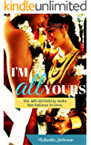 I'm All Yours: She will definitely make him believe in love (English Edition)