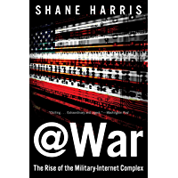 @War: The Rise of the Military-Internet Complex (English Edition)
