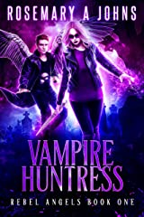 Vampire Huntress (Rebel Angels Book 1) Kindle Edition