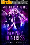 Vampire Huntress (Rebel Angels Book 1) (English Edition)