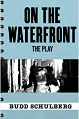 On the Waterfront: The Play Kindle Edition