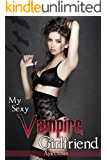 My Sexy Vampire Girlfriend (Monster Girl Romance) (My Sexy Undead Girlfriend Book 1)