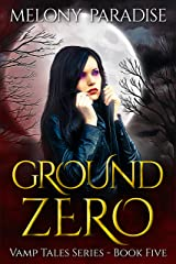 Ground Zero (Vamp Tales Book 5) Kindle Edition