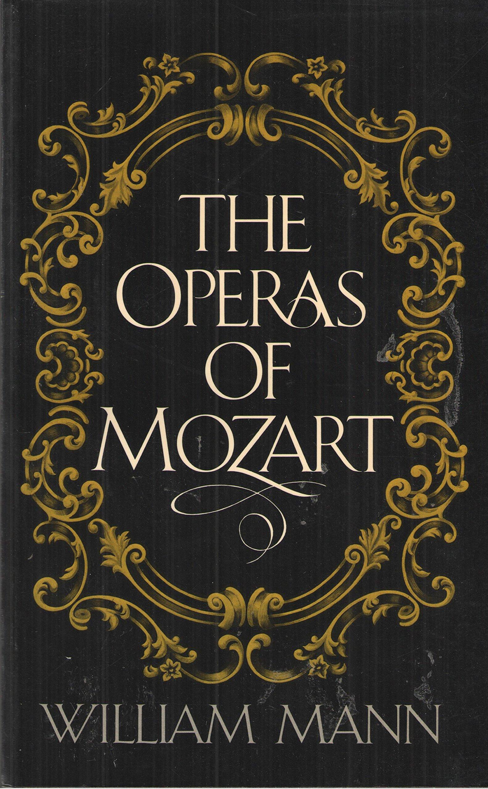 The Operas of Mozart: Amazon.de: Mann, William: Fremdsprachige Bücher
