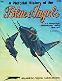 A Pictorial History of the Blue Angels: U.S. Navy Flight Demonstration Teams, 1928-1981 (Aircraft Specials Series, No. 6030)