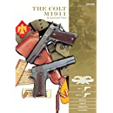 The Colt M1911 .45 Automatic Pistol: M1911, M1911a1, Markings, Variants, Ammunition, Accessories (Classic Guns of the World)