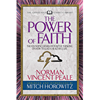 The Power of Faith (Condensed Classics): The Founding Father of Positive Thinking on How to Lead a Healthful Life (English Edition)