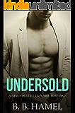 Undersold: A New Adult Billionaire Romance (City Series Book 1)