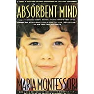 The Absorbent Mind: A Classic in Education and Child Development for Educators and Parents