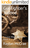 Gunfighter's Justice: A Lucas Wade Western - Book 2