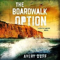 The Boardwalk Option: Beach Lawyer, Book 3