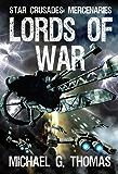 Lords of War (Star Crusades: Mercenaries Book 1) (English Edition)