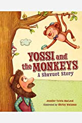 Yossi and the Monkeys: A Shavuot Story Paperback