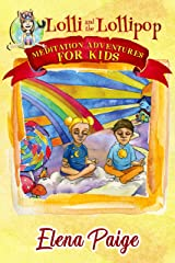 Lolli and the Lollipop (Meditation Adventures for Kids Book 1) Kindle Edition