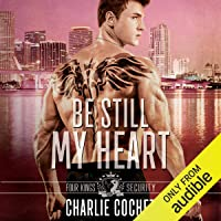 Be Still My Heart: Four Kings Security, Book Two
