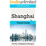 Shanghai Travel Guide: The Top 10 Highlights in Shanghai (Globetrotter Guide Books)