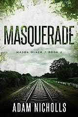 Masquerade (Mason Black Book 2) Kindle Edition