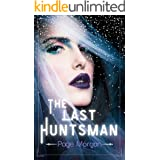 The Last Huntsman: A Snow White Retelling