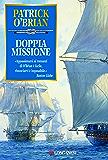 Doppia missione: Un'avventura di Jack Aubrey e Stephen Maturin - Master & Commander (La Gaja scienza)