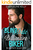 Blind Date with a Billionaire Biker (Blind Date Disasters Book 3)