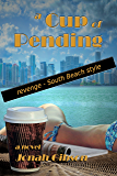 A Cup of Pending: Revenge - South Beach Style