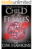 Child of the Flames: Book One of a Sword and Sorcery Saga (The Seven Signs 1)