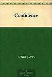Confidence (免费公版书) (English Edition)