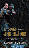 Of Books and Blades: A Blackburn Chronicles Free Read