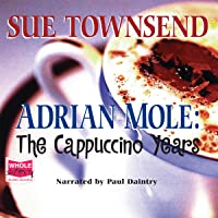 Adrian Mole: The Cappuccino Years: Adrian Mole Series Book 5