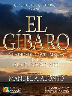 El Gíbaro: Cuadro de Costumbres de la Isla de Puerto Rico (Clásicos de Puerto