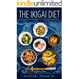 The Ikigai Diet: The Secret Japanese Diet to Health and Longevity