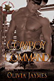Cowboy Command: Book 1 (Cowboy Justice Association)