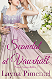 Scandal At Vauxhall: Pleasure Garden Follies, 1