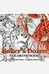 The Baker's Dozen Coloring Book: A Grayscale Adult Coloring Book and Children's Storybook Featuring a Christmas Legend of Saint Nicholas (Skyhook Coloring Storybooks) Paperback