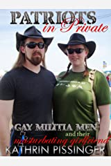 Gay Militia Men and their Masturbating Girlfriend: Patriots in Private Kindle Edition
