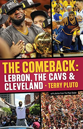 The Comeback: Lebron; The Cavs and Cleveland: How LeBron James Came Home and Brought Cleveland a Championship