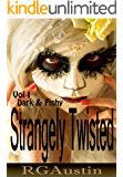 Strangely Twisted: Dark and Fishy (Twisted Short Stories Book 1)