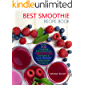 Best Smoothie Recipe Book: More than 300 Completely Instructed Delicious and Healthy Smoothies to Lose Weight, Boosted Energy and Feel Great in Your Everyday Life