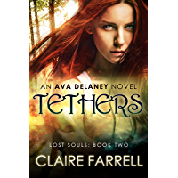 Tethers (Ava Delaney: Lost Souls Book 2)