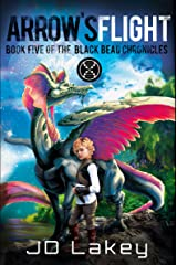 Arrow's Flight: Book Five of the Black Bead Chronicles Kindle Edition